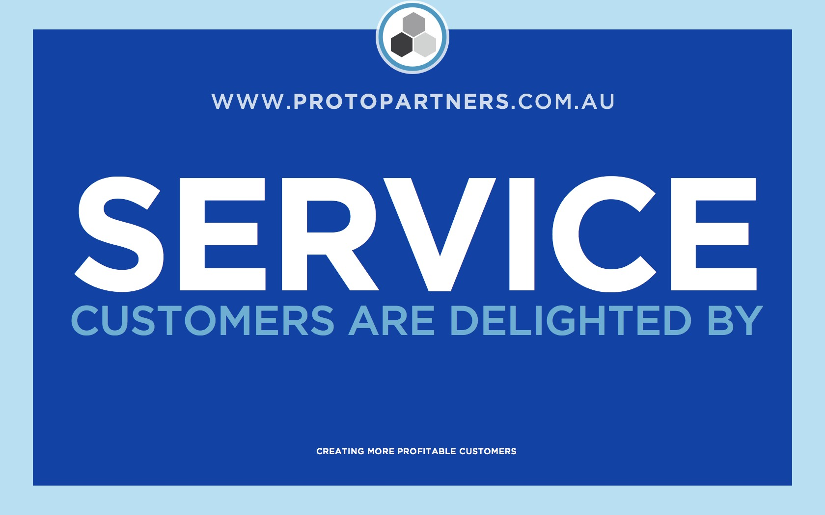 Sign saying service customers are delighted by